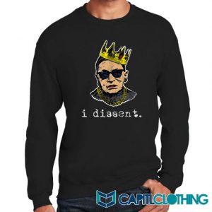 I Dissent Ruth Bader Ginsburg Sweatshirt On Sale