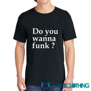 Do You Wanna Funk Tee