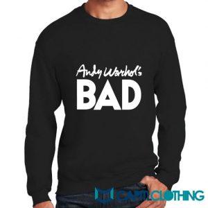 Andy Warhol's BAD Sweatshirt